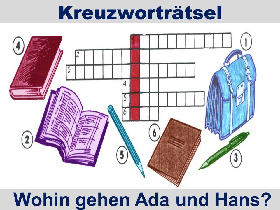Kreuzworträtsel Wohin gehen Ada und Hans?