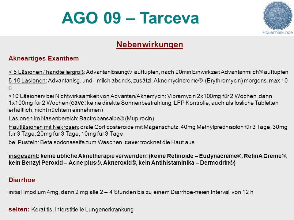 Nebenwirkungen Akneartiges Exanthem < 5 Läsionen / handtellergroß: Advantanlösung® auftupfen, nach 20min Einwirkzeit Advantanmilch® auftupfen 5-10 Läs