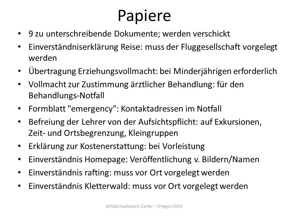 Papiere 9 zu unterschreibende Dokumente; werden verschickt Einverständniserklärung Reise: muss der Fluggesellschaft vorgelegt werden Übertragung Erzie