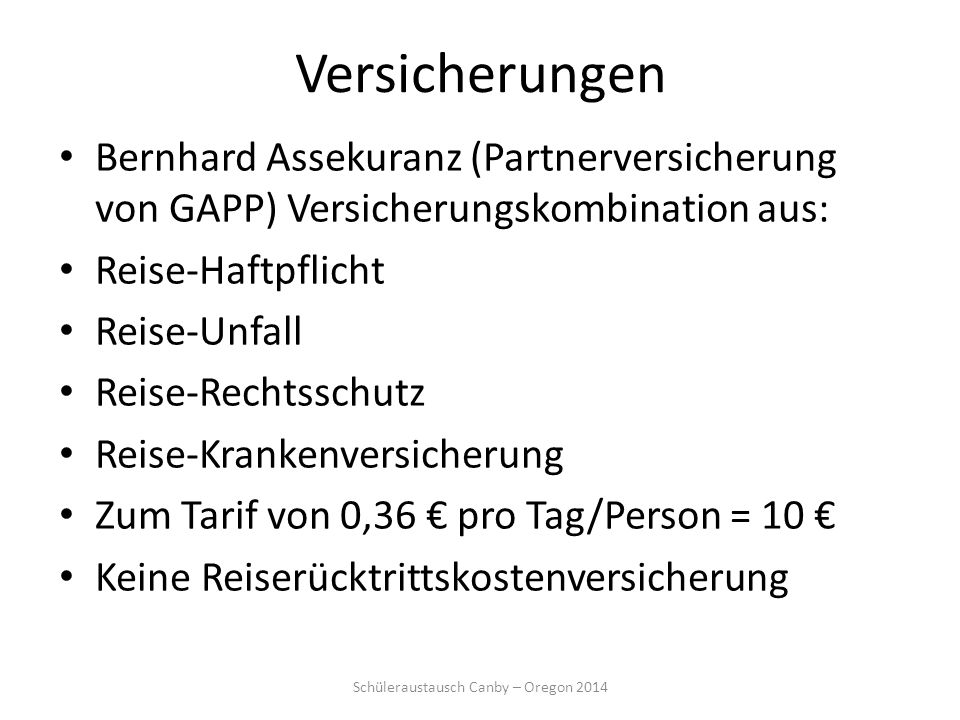 Versicherungen Bernhard Assekuranz (Partnerversicherung von GAPP) Versicherungskombination aus: Reise-Haftpflicht Reise-Unfall Reise-Rechtsschutz Reis