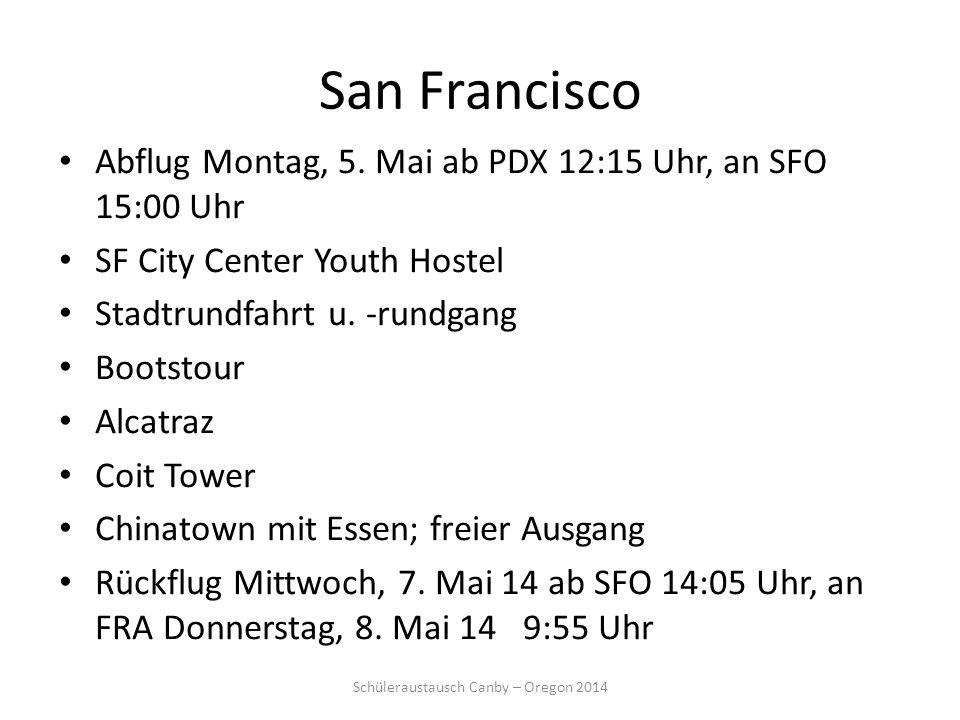 San Francisco Abflug Montag, 5. Mai ab PDX 12:15 Uhr, an SFO 15:00 Uhr SF City Center Youth Hostel Stadtrundfahrt u. -rundgang Bootstour Alcatraz Coit