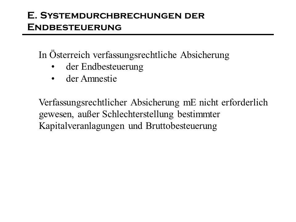 E. Systemdurchbrechungen der Endbesteuerung In Österreich verfassungsrechtliche Absicherung der Endbesteuerung der Amnestie Verfassungsrechtlicher Abs
