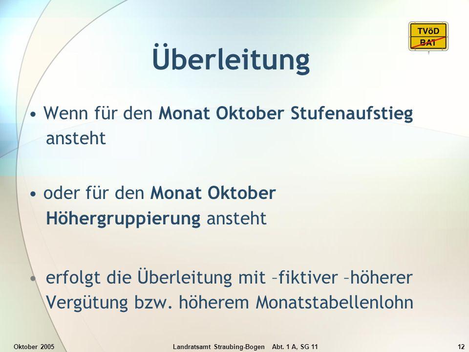 Oktober 2005Landratsamt Straubing-Bogen Abt. 1 A, SG 1112 Überleitung Wenn für den Monat Oktober Stufenaufstieg ansteht oder für den Monat Oktober Höh