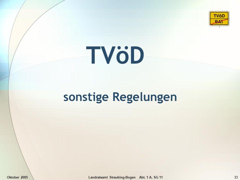 Oktober 2005Landratsamt Straubing-Bogen Abt. 1 A, SG 1133 TVöD sonstige Regelungen