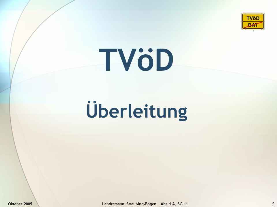 Oktober 2005Landratsamt Straubing-Bogen Abt. 1 A, SG 119 TVöD Überleitung