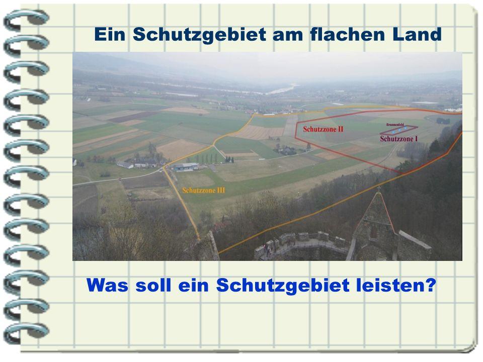 Ein Schutzgebiet am flachen Land Was soll ein Schutzgebiet leisten?