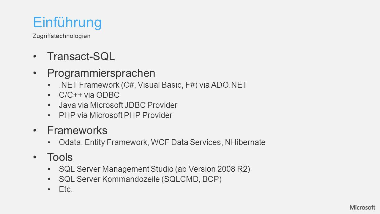 Transact-SQL Programmiersprachen.NET Framework (C#, Visual Basic, F#) via ADO.NET C/C++ via ODBC Java via Microsoft JDBC Provider PHP via Microsoft PHP Provider Frameworks Odata, Entity Framework, WCF Data Services, NHibernate Tools SQL Server Management Studio (ab Version 2008 R2) SQL Server Kommandozeile (SQLCMD, BCP) Etc.