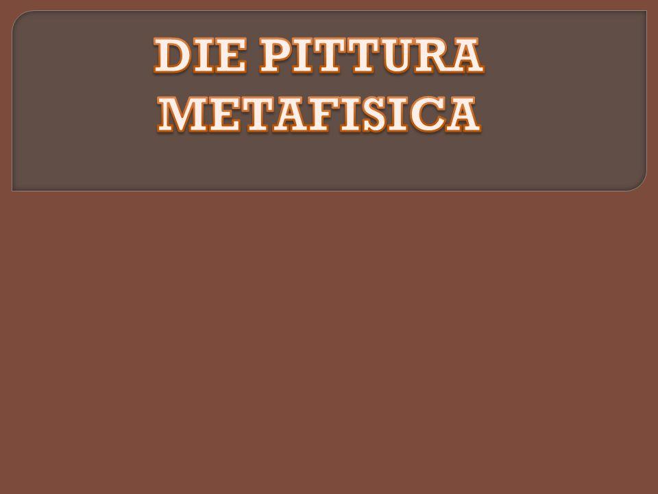 Die Pittura Metafisica ensteht im 1917 in Ferrara.GrünVäter der Pittura Metafisica sind Giorgio und Andrea de Chirico.Die metaphysischen Gemälde vermitteln ein Gefühl der Unruhe.