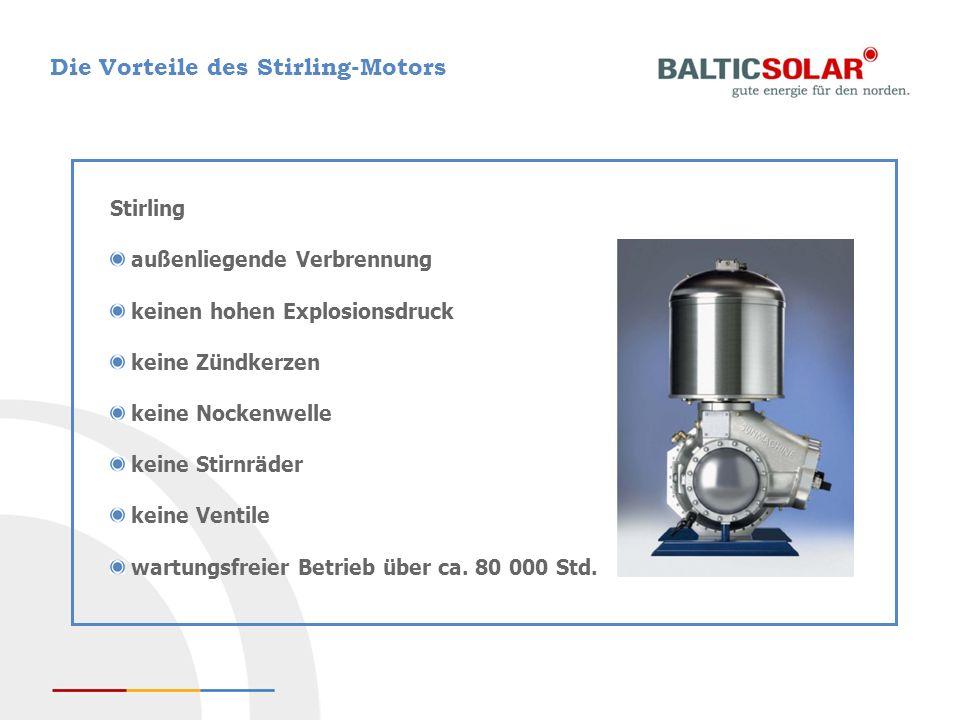 Die Vorteile des Stirling-Motors Stirling außenliegende Verbrennung keinen hohen Explosionsdruck keine Zündkerzen keine Nockenwelle keine Stirnräder k