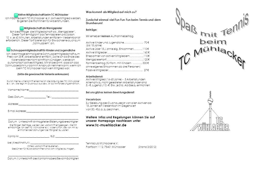 Aktive Mitgliedschaft beim TC Mühlacker Ich möchte beim TC Mühlacker e.V.