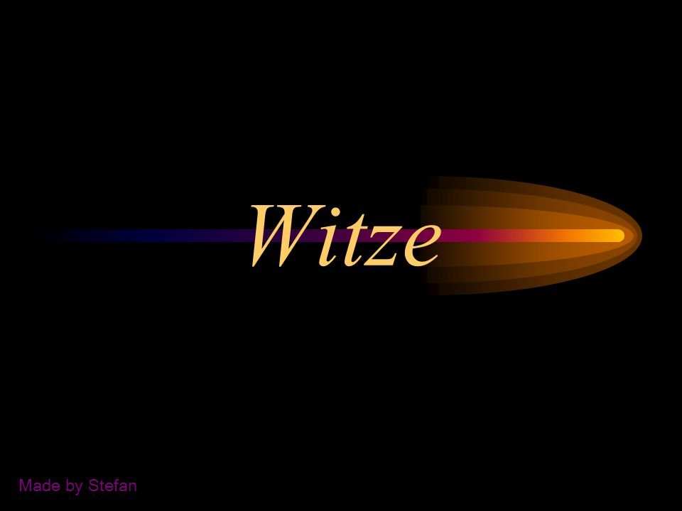 Witze Made by Stefan