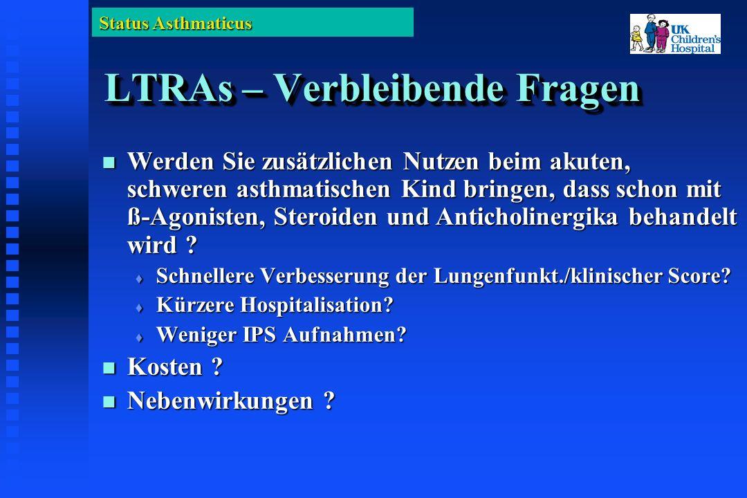 Status Asthmaticus LTRAs – Verbleibende Fragen Werden Sie zusätzlichen Nutzen beim akuten, schweren asthmatischen Kind bringen, dass schon mit ß-Agonisten, Steroiden und Anticholinergika behandelt wird .