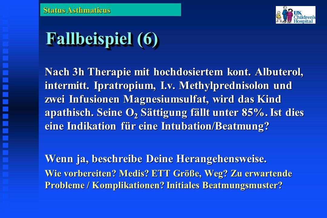 Status Asthmaticus Fallbeispiel (6) Nach 3h Therapie mit hochdosiertem kont.