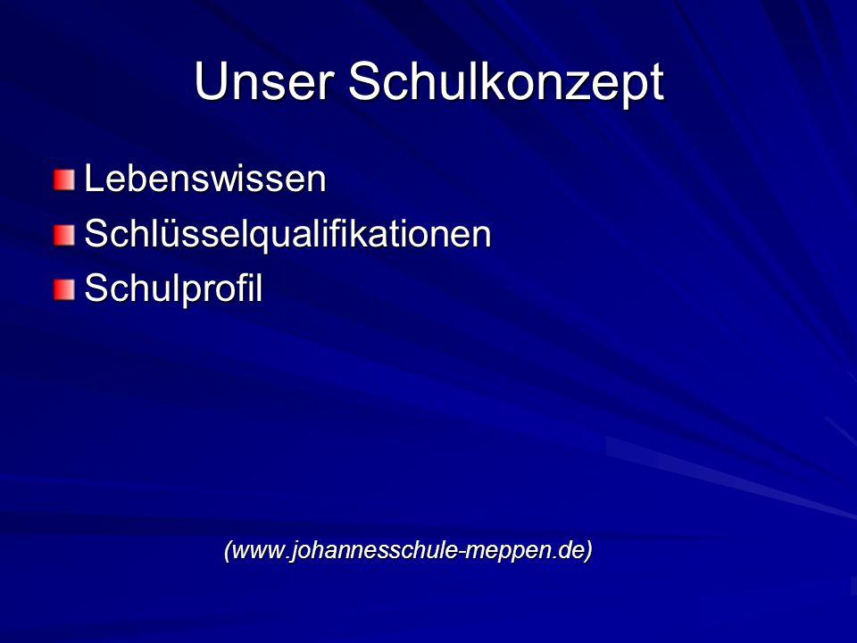 Unser Schulkonzept LebenswissenSchlüsselqualifikationenSchulprofil(www.johannesschule-meppen.de)