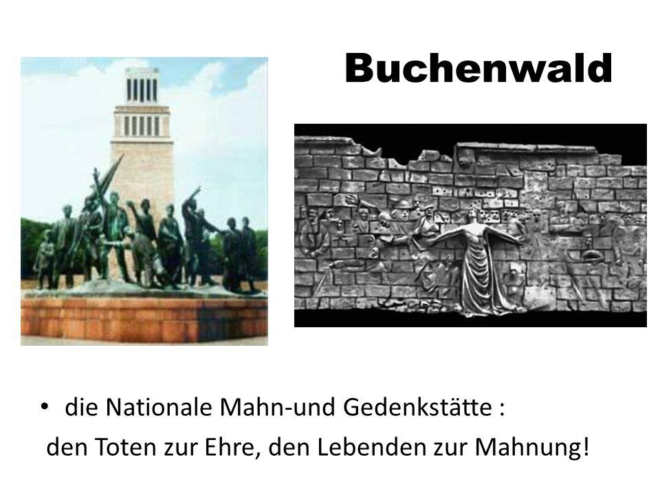 Buchenwald die Nationale Mahn-und Gedenkstätte : den Toten zur Ehre, den Lebenden zur Mahnung!