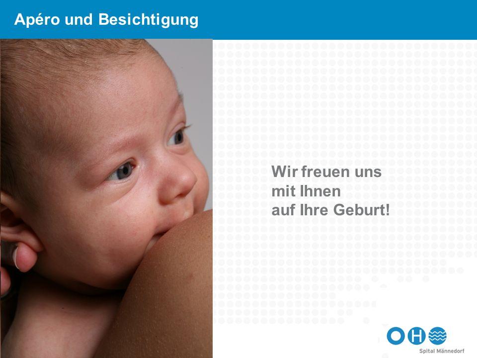 Wir freuen uns mit Ihnen auf Ihre Geburt! Apéro und Besichtigung