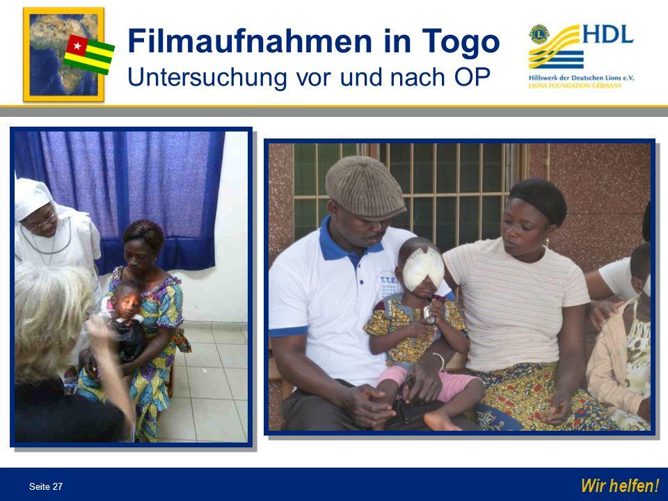Seite 27 Wir helfen! Filmaufnahmen in Togo Untersuchung vor und nach OP