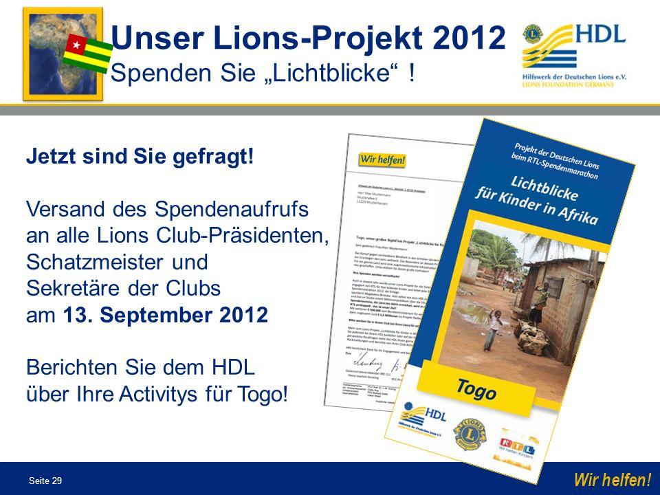 Seite 29 Wir helfen.Unser Lions-Projekt 2012 Spenden Sie Lichtblicke .