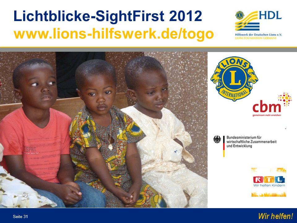 Seite 31 Wir helfen! www.lions-hilfswerk.de/togo Lichtblicke-SightFirst 2012