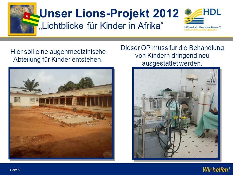 Seite 10 Wir helfen.Die Planung Lichtblicke für Kinder in Afrika Zwei Projektphasen: 1.