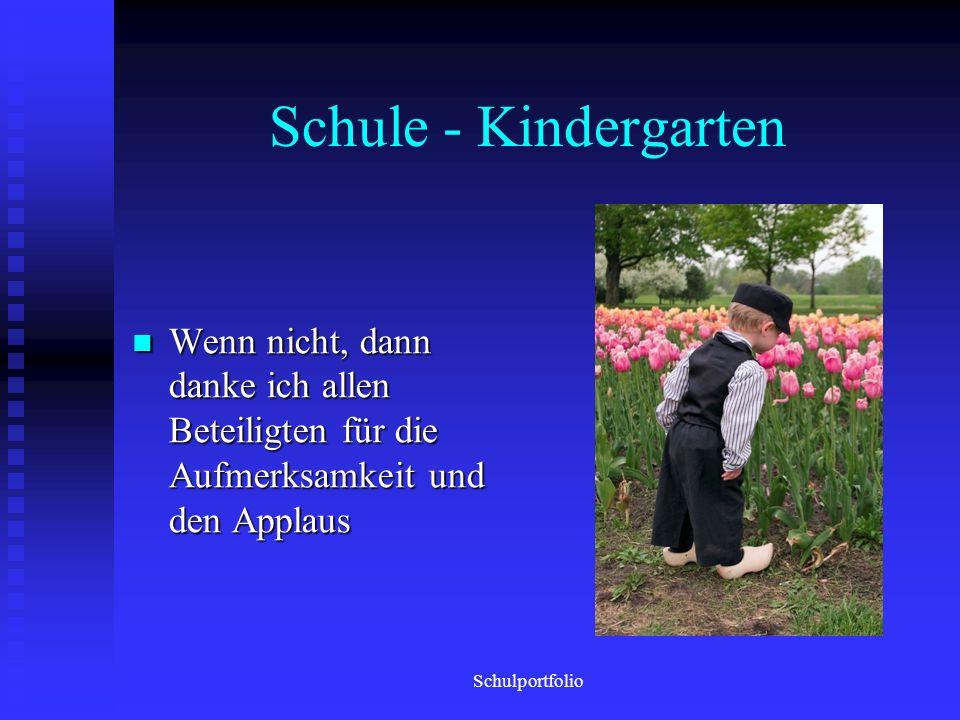 Schule - Kindergarten Noch Fragen? Schulportfolio