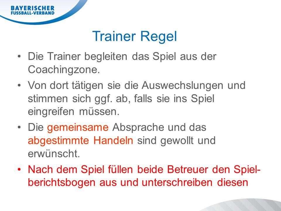 Trainer Regel Die Trainer begleiten das Spiel aus der Coachingzone. Von dort tätigen sie die Auswechslungen und stimmen sich ggf. ab, falls sie ins Sp