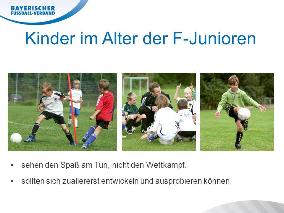 Kinder im Alter der F-Junioren sehen den Spaß am Tun, nicht den Wettkampf. sollten sich zuallererst entwickeln und ausprobieren können.