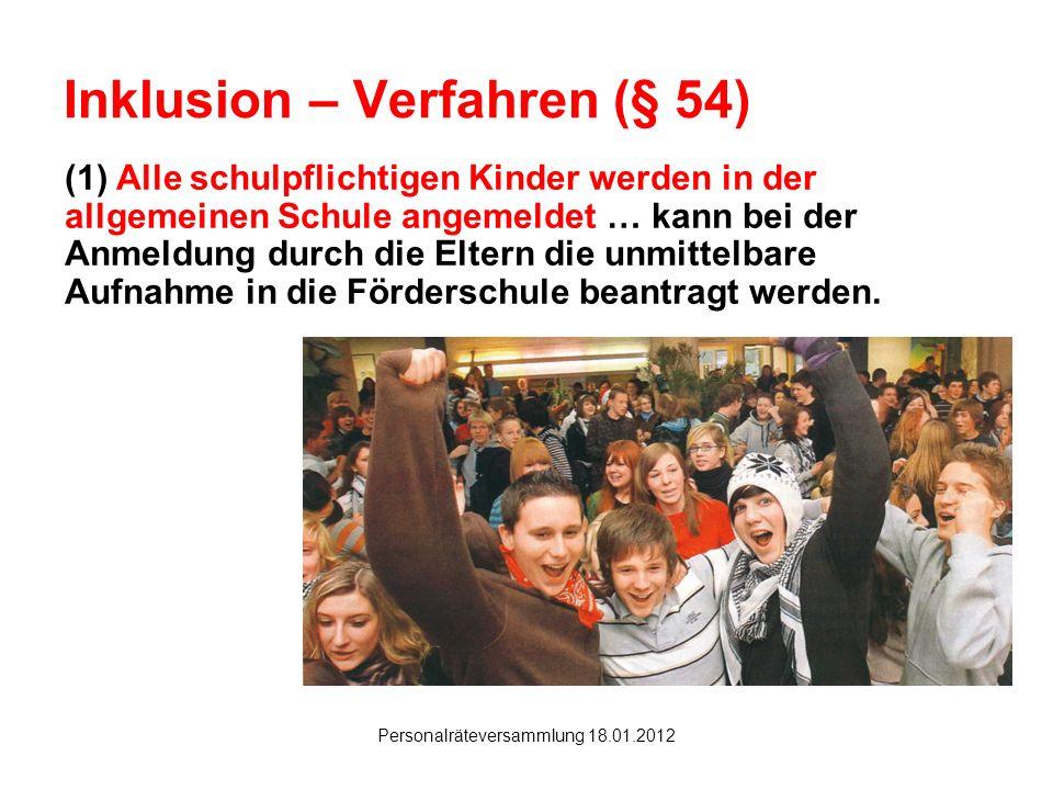 Hanau Personalräteversammlung 18.01.2012 Inklusion – Verfahren (§ 54) (1) Alle schulpflichtigen Kinder werden in der allgemeinen Schule angemeldet … k