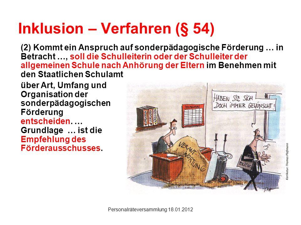 Hanau Personalräteversammlung 18.01.2012 Inklusion – Verfahren (§ 54) (2) Kommt ein Anspruch auf sonderpädagogische Förderung … in Betracht …, soll di