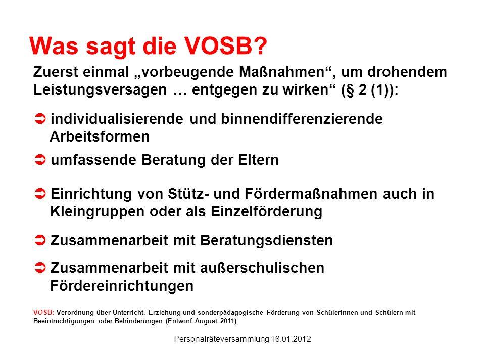 Hanau Personalräteversammlung 18.01.2012 Was sagt die VOSB? VOSB: Verordnung über Unterricht, Erziehung und sonderpädagogische Förderung von Schülerin