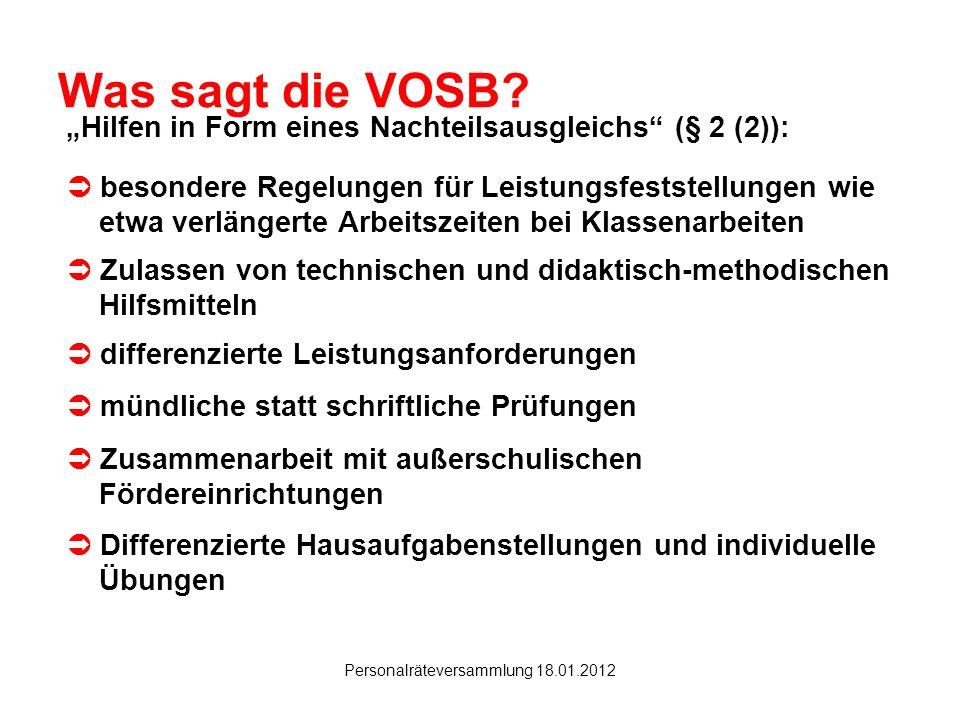 Hanau Personalräteversammlung 18.01.2012 Was sagt die VOSB? Hilfen in Form eines Nachteilsausgleichs (§ 2 (2)): Differenzierte Hausaufgabenstellungen