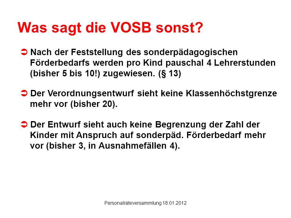 Hanau Personalräteversammlung 18.01.2012 Was sagt die VOSB sonst? Der Entwurf sieht auch keine Begrenzung der Zahl der Kinder mit Anspruch auf sonderp
