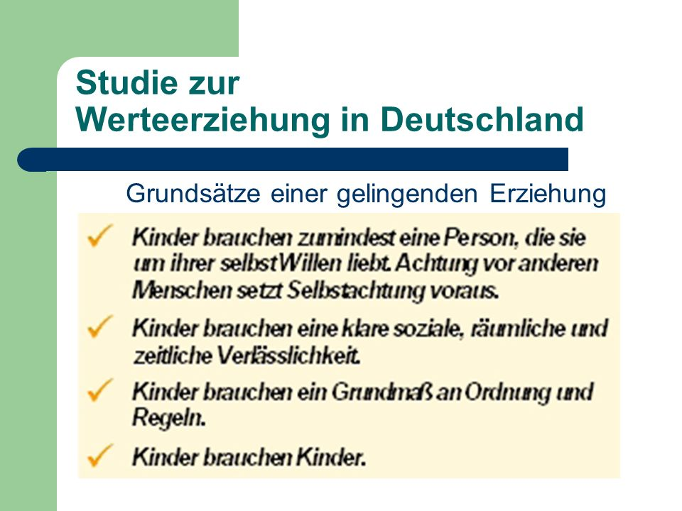 Studie zur Werteerziehung in Deutschland Grundsätze einer gelingenden Erziehung