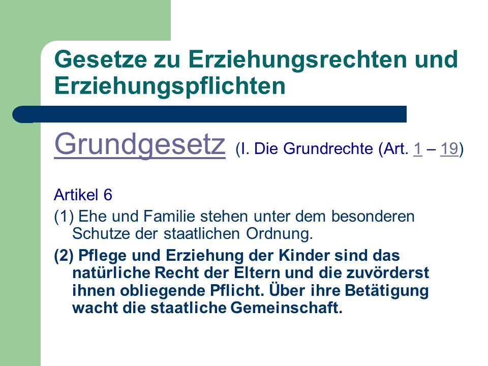 Gesetze zu Erziehungsrechten und Erziehungspflichten Grundgesetz Grundgesetz (I.