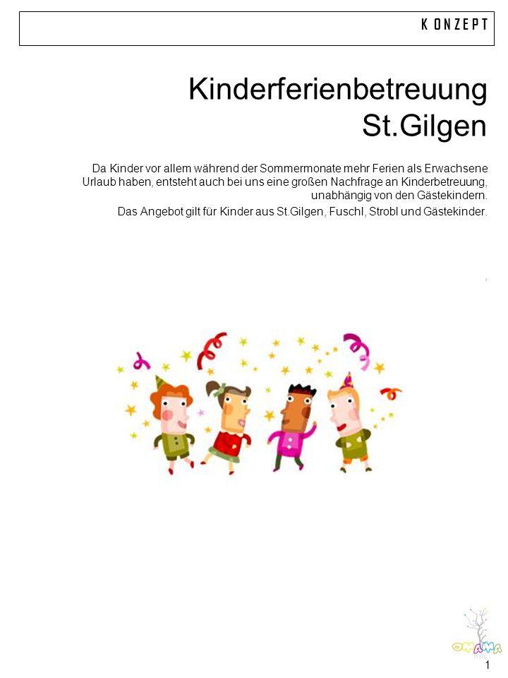 Kinderferienbetreuung St.Gilgen Da Kinder vor allem während der Sommermonate mehr Ferien als Erwachsene Urlaub haben, entsteht auch bei uns eine großen Nachfrage an Kinderbetreuung, unabhängig von den Gästekindern.