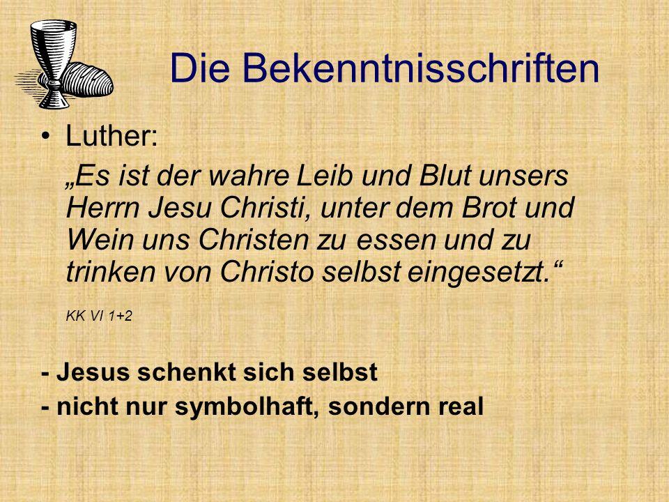 Luther: Es ist der wahre Leib und Blut unsers Herrn Jesu Christi, unter dem Brot und Wein uns Christen zu essen und zu trinken von Christo selbst eingesetzt.