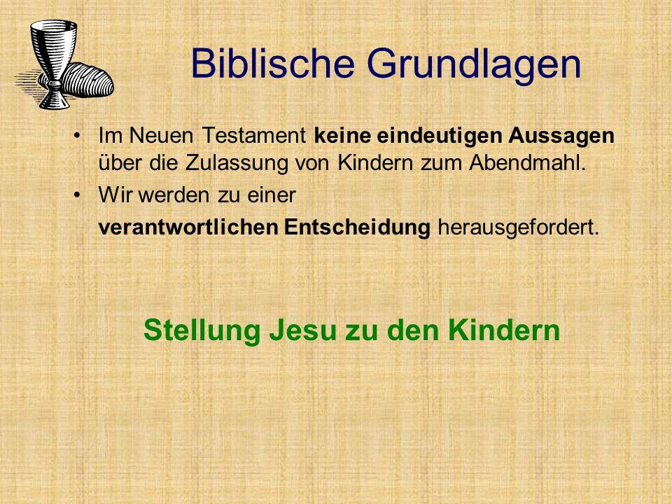 Im Neuen Testament keine eindeutigen Aussagen über die Zulassung von Kindern zum Abendmahl.
