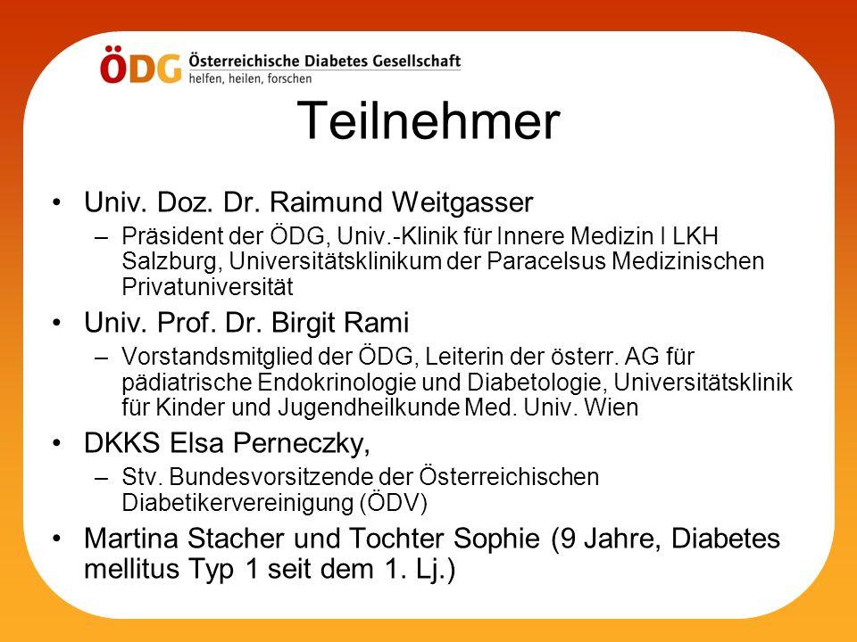 Teilnehmer Univ. Doz. Dr. Raimund Weitgasser –Präsident der ÖDG, Univ.-Klinik für Innere Medizin I LKH Salzburg, Universitätsklinikum der Paracelsus M