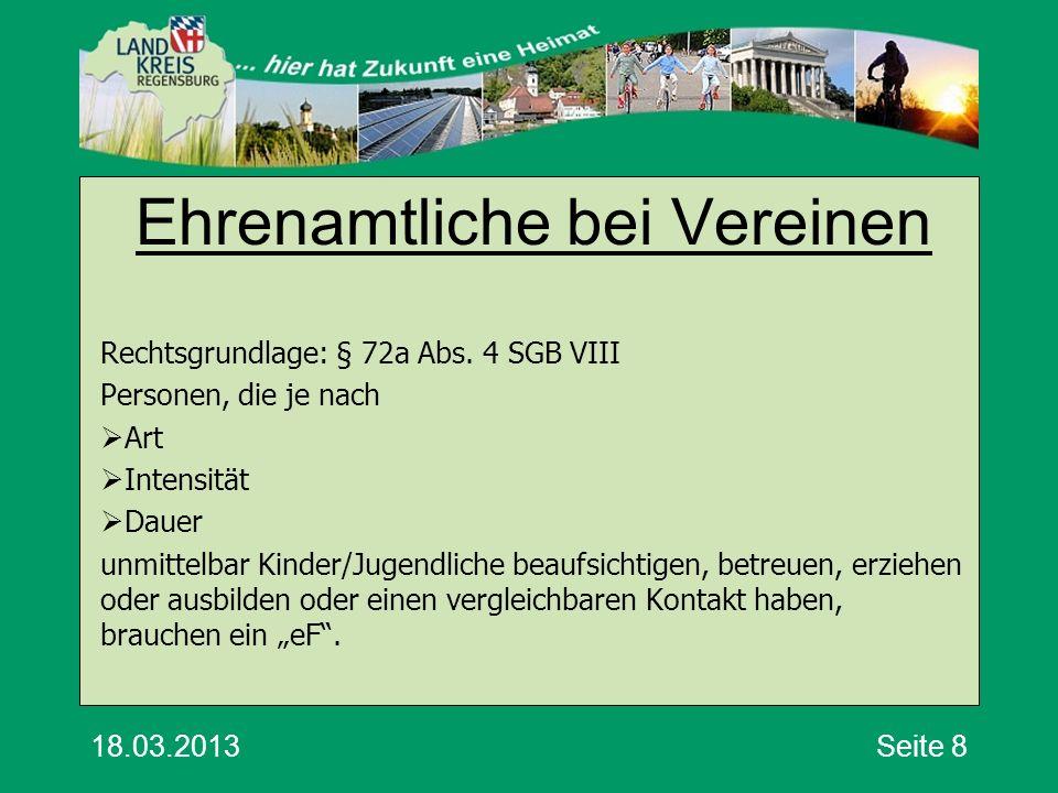18.03.2013Seite 8 Ehrenamtliche bei Vereinen Rechtsgrundlage: § 72a Abs.