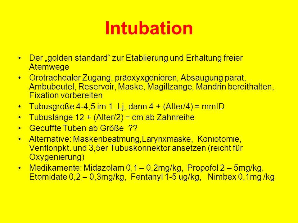 Intubation Der golden standard zur Etablierung und Erhaltung freier Atemwege Orotrachealer Zugang, präoxyxgenieren, Absaugung parat, Ambubeutel, Reser