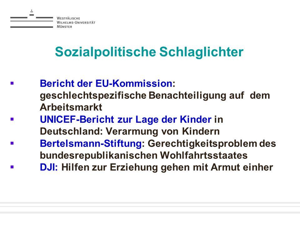 Sozialpolitische Schlaglichter Bericht der EU-Kommission: geschlechtspezifische Benachteiligung auf dem Arbeitsmarkt UNICEF-Bericht zur Lage der Kinde