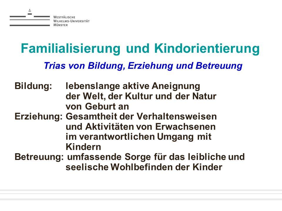 Familialisierung und Kindorientierung Wie viel Bildung.