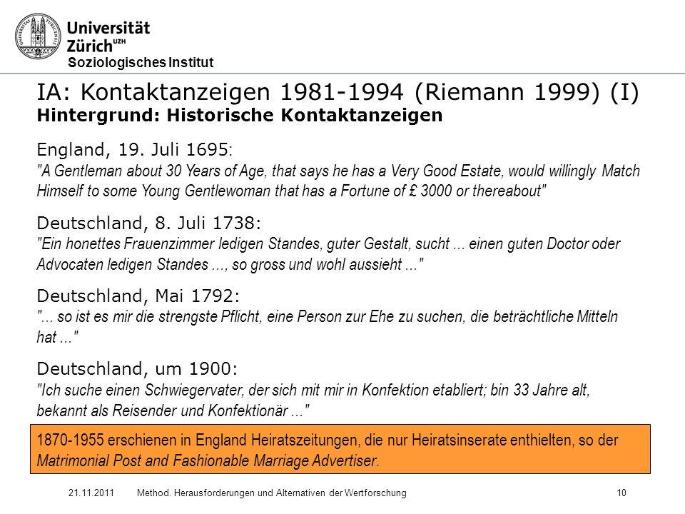 Soziologisches Institut 21.11.2011Method. Herausforderungen und Alternativen der Wertforschung10 IA: Kontaktanzeigen 1981-1994 (Riemann 1999) (I) Hint
