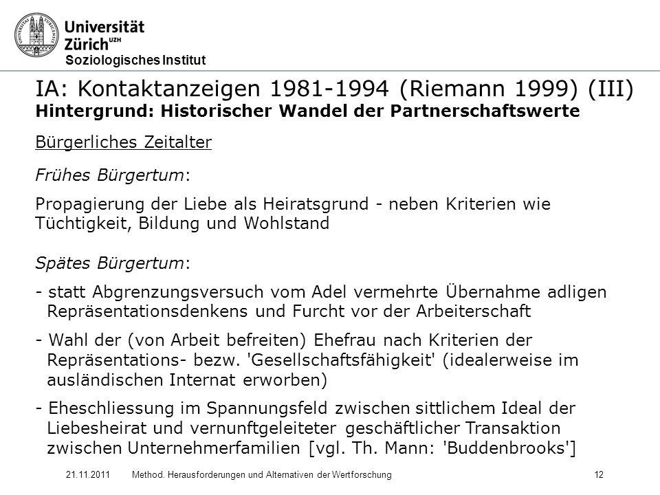 Soziologisches Institut 21.11.2011Method. Herausforderungen und Alternativen der Wertforschung12 IA: Kontaktanzeigen 1981-1994 (Riemann 1999) (III) Hi