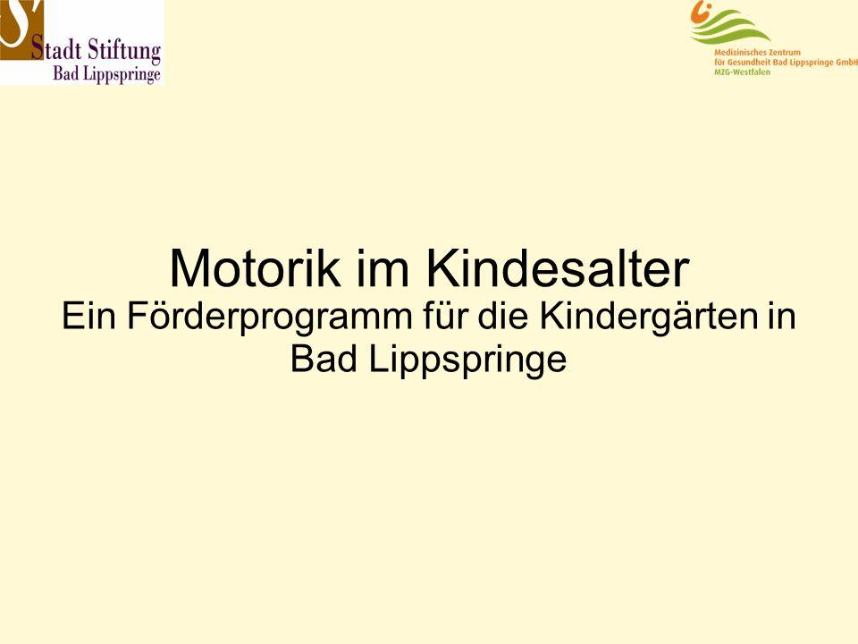 Motorik im Kindesalter Ein Förderprogramm für die Kindergärten in Bad Lippspringe