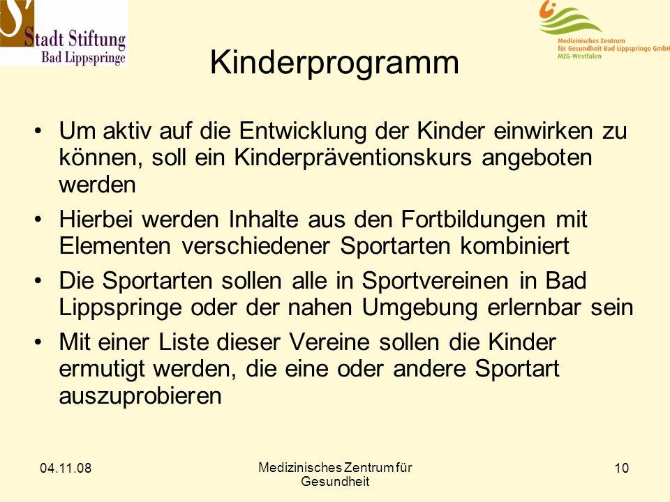 04.11.08 Medizinisches Zentrum für Gesundheit 10 Kinderprogramm Um aktiv auf die Entwicklung der Kinder einwirken zu können, soll ein Kinderprävention