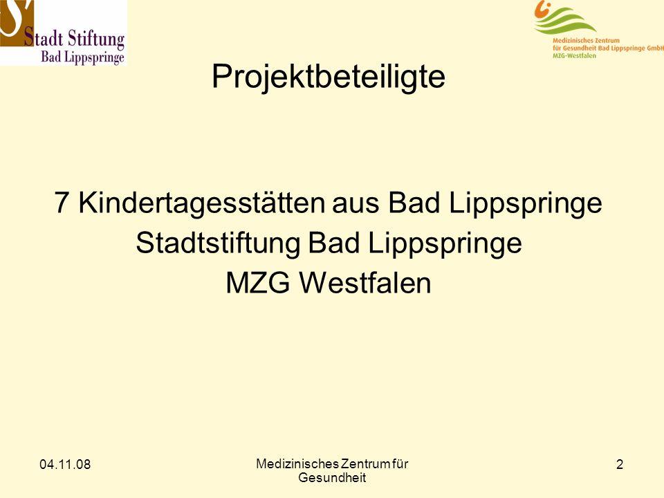 04.11.08 Medizinisches Zentrum für Gesundheit 2 Projektbeteiligte 7 Kindertagesstätten aus Bad Lippspringe Stadtstiftung Bad Lippspringe MZG Westfalen