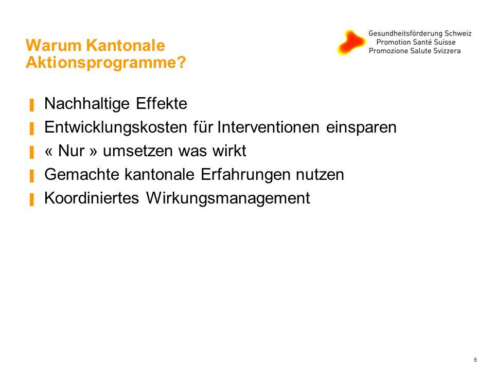 7 Vorgehen bei den Aktionsprogrammen Sämtliche Kantonale Aktionsprogramme … werden gemeinsam mit dem entsprechenden Kanton entwickelt.