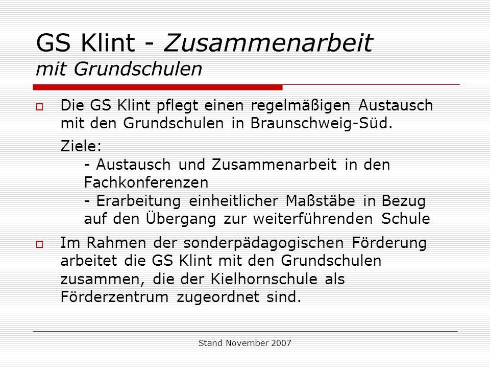 Stand November 2007 GS Klint - Zusammenarbeit mit Grundschulen Die GS Klint pflegt einen regelmäßigen Austausch mit den Grundschulen in Braunschweig-Süd.