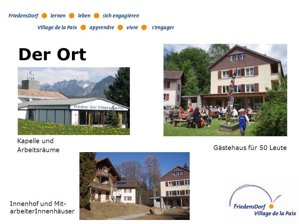 Der Ort Gästehaus für 50 Leute Kapelle und Arbeitsräume Innenhof und Mit- arbeiterInnenhäuser
